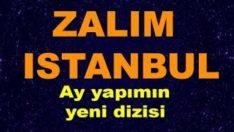 Zalim İstanbul Dizisi Hakkında Bilgiler