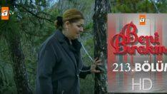 Beni Bırakma 213.Bölüm, Beni Bırakma 27 Şubat Çarşamba