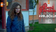 Beni Bırakma 220.Bölüm, Beni Bırakma 8 Mart Cuma